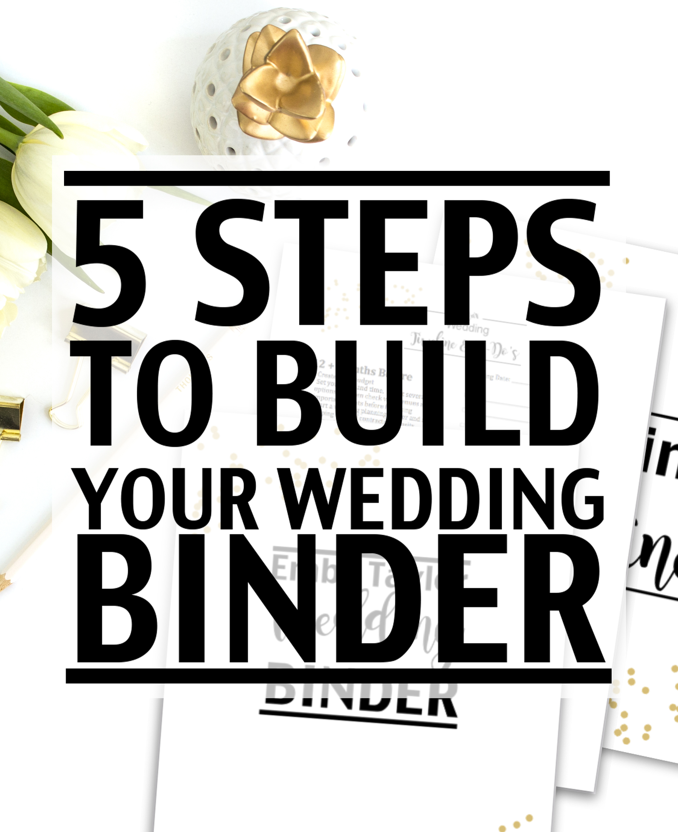 5 Steps To Create Your Wedding Planning Binder